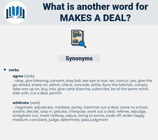makes a deal, synonym makes a deal, another word for makes a deal, words like makes a deal, thesaurus makes a deal