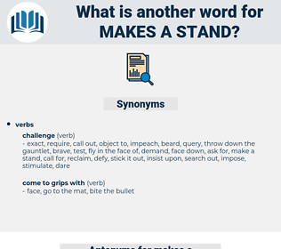 makes a stand, synonym makes a stand, another word for makes a stand, words like makes a stand, thesaurus makes a stand