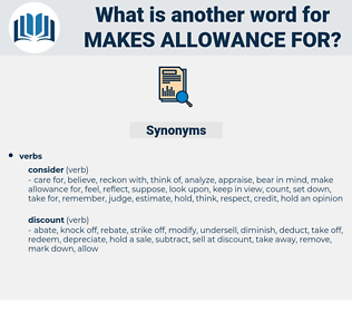 makes allowance for, synonym makes allowance for, another word for makes allowance for, words like makes allowance for, thesaurus makes allowance for