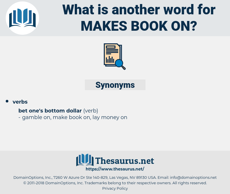 makes book on, synonym makes book on, another word for makes book on, words like makes book on, thesaurus makes book on