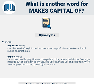 makes capital of, synonym makes capital of, another word for makes capital of, words like makes capital of, thesaurus makes capital of