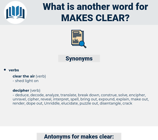 makes clear, synonym makes clear, another word for makes clear, words like makes clear, thesaurus makes clear