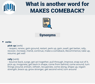 makes comeback, synonym makes comeback, another word for makes comeback, words like makes comeback, thesaurus makes comeback