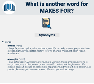 makes for, synonym makes for, another word for makes for, words like makes for, thesaurus makes for