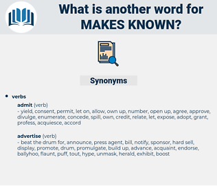 makes known, synonym makes known, another word for makes known, words like makes known, thesaurus makes known