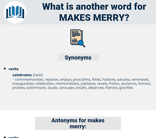 makes merry, synonym makes merry, another word for makes merry, words like makes merry, thesaurus makes merry