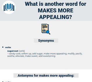 makes more appealing, synonym makes more appealing, another word for makes more appealing, words like makes more appealing, thesaurus makes more appealing