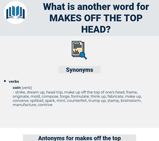 makes off the top head, synonym makes off the top head, another word for makes off the top head, words like makes off the top head, thesaurus makes off the top head