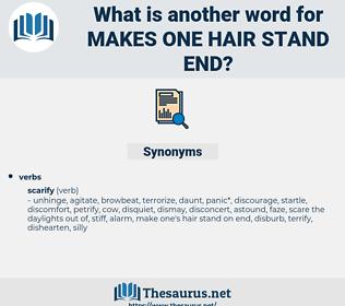 makes one hair stand end, synonym makes one hair stand end, another word for makes one hair stand end, words like makes one hair stand end, thesaurus makes one hair stand end
