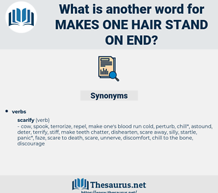 makes one hair stand on end, synonym makes one hair stand on end, another word for makes one hair stand on end, words like makes one hair stand on end, thesaurus makes one hair stand on end