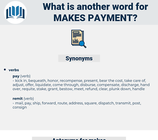 makes payment, synonym makes payment, another word for makes payment, words like makes payment, thesaurus makes payment