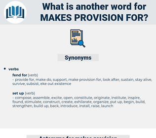 makes provision for, synonym makes provision for, another word for makes provision for, words like makes provision for, thesaurus makes provision for