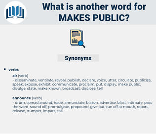 makes public, synonym makes public, another word for makes public, words like makes public, thesaurus makes public
