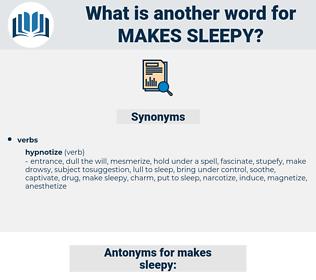 makes sleepy, synonym makes sleepy, another word for makes sleepy, words like makes sleepy, thesaurus makes sleepy