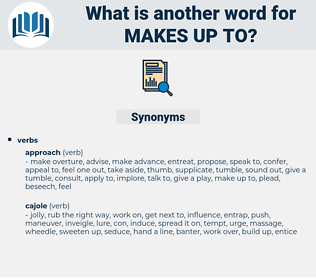 makes up to, synonym makes up to, another word for makes up to, words like makes up to, thesaurus makes up to