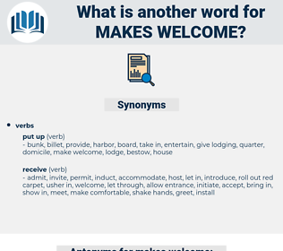 makes welcome, synonym makes welcome, another word for makes welcome, words like makes welcome, thesaurus makes welcome