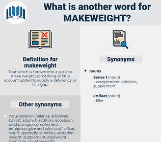 makeweight, synonym makeweight, another word for makeweight, words like makeweight, thesaurus makeweight