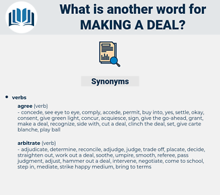 making a deal, synonym making a deal, another word for making a deal, words like making a deal, thesaurus making a deal