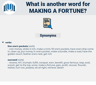 making a fortune, synonym making a fortune, another word for making a fortune, words like making a fortune, thesaurus making a fortune