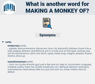 making a monkey of, synonym making a monkey of, another word for making a monkey of, words like making a monkey of, thesaurus making a monkey of