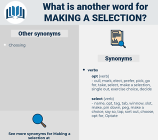 making a selection, synonym making a selection, another word for making a selection, words like making a selection, thesaurus making a selection