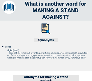 making a stand against, synonym making a stand against, another word for making a stand against, words like making a stand against, thesaurus making a stand against