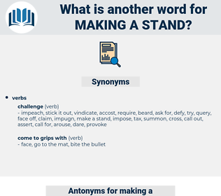 making a stand, synonym making a stand, another word for making a stand, words like making a stand, thesaurus making a stand
