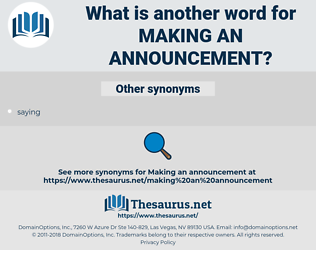 making an announcement, synonym making an announcement, another word for making an announcement, words like making an announcement, thesaurus making an announcement