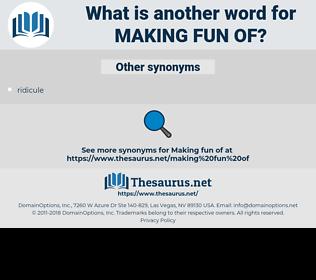 making fun of, synonym making fun of, another word for making fun of, words like making fun of, thesaurus making fun of