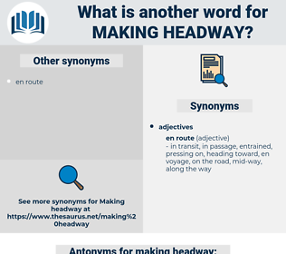 making headway, synonym making headway, another word for making headway, words like making headway, thesaurus making headway