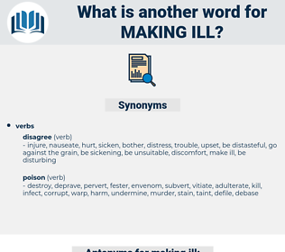 making ill, synonym making ill, another word for making ill, words like making ill, thesaurus making ill