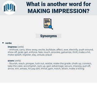 making impression, synonym making impression, another word for making impression, words like making impression, thesaurus making impression