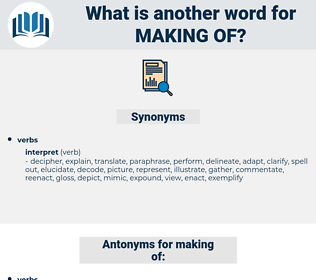 making of, synonym making of, another word for making of, words like making of, thesaurus making of