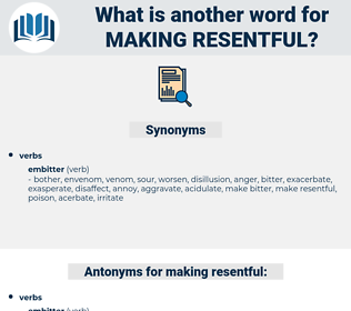 making resentful, synonym making resentful, another word for making resentful, words like making resentful, thesaurus making resentful