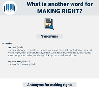 making right, synonym making right, another word for making right, words like making right, thesaurus making right