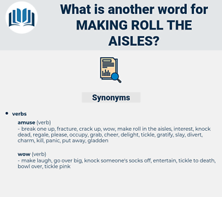 making roll the aisles, synonym making roll the aisles, another word for making roll the aisles, words like making roll the aisles, thesaurus making roll the aisles