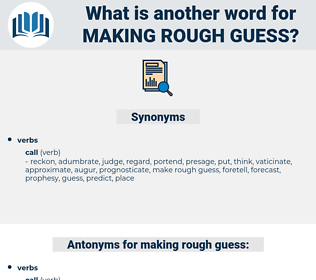 making rough guess, synonym making rough guess, another word for making rough guess, words like making rough guess, thesaurus making rough guess