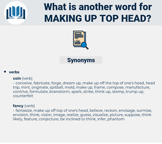 making up top head, synonym making up top head, another word for making up top head, words like making up top head, thesaurus making up top head