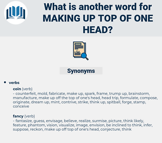 making up top of one head, synonym making up top of one head, another word for making up top of one head, words like making up top of one head, thesaurus making up top of one head