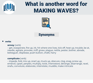making waves, synonym making waves, another word for making waves, words like making waves, thesaurus making waves