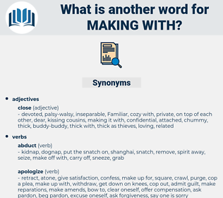 making with, synonym making with, another word for making with, words like making with, thesaurus making with