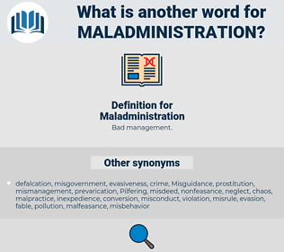 Maladministration, synonym Maladministration, another word for Maladministration, words like Maladministration, thesaurus Maladministration