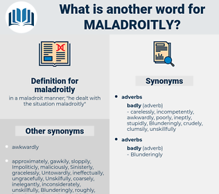 maladroitly, synonym maladroitly, another word for maladroitly, words like maladroitly, thesaurus maladroitly