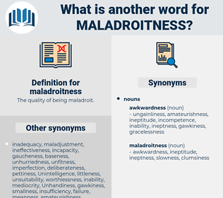 maladroitness, synonym maladroitness, another word for maladroitness, words like maladroitness, thesaurus maladroitness
