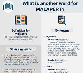 Malapert, synonym Malapert, another word for Malapert, words like Malapert, thesaurus Malapert