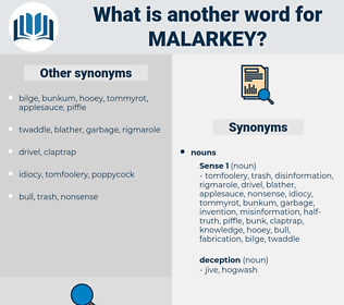 malarkey, synonym malarkey, another word for malarkey, words like malarkey, thesaurus malarkey