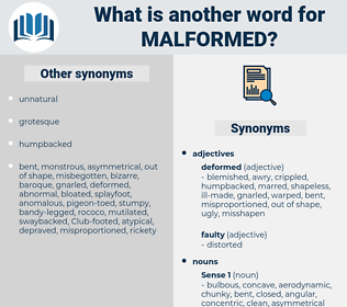 malformed, synonym malformed, another word for malformed, words like malformed, thesaurus malformed