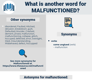 malfunctioned, synonym malfunctioned, another word for malfunctioned, words like malfunctioned, thesaurus malfunctioned