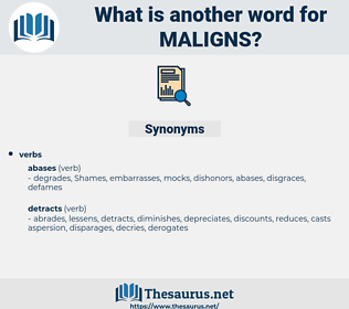 maligns, synonym maligns, another word for maligns, words like maligns, thesaurus maligns