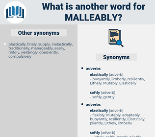 malleably, synonym malleably, another word for malleably, words like malleably, thesaurus malleably